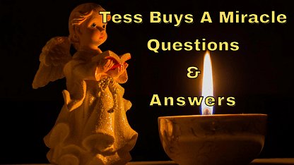 Tess Buys A Miracle Questions & Answers