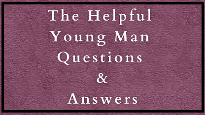 The Helpful Young Man Questions & Answers