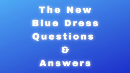 The New Blue Dress Questions & Answers