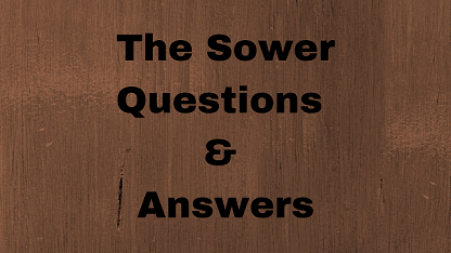The Sower Questions & Answers