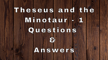 Theseus and the Minotaur - 1 Questions & Answers