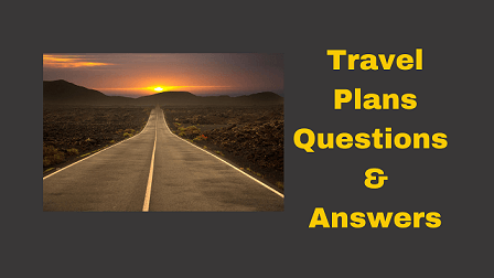 Travel Plans Questions & Answers