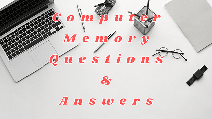 Computer Memory Questions & Answers