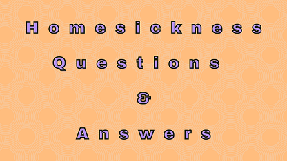 Homesickness Questions & Answers