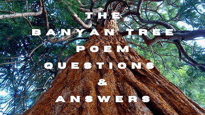 The Banyan Tree Poem Questions & Answers