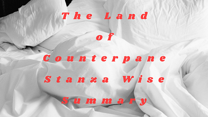 The Land of Counterpane Stanza Wise Summary