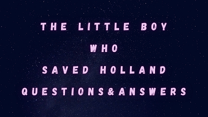 The Little Boy Who Saved Holland Questions & Answers