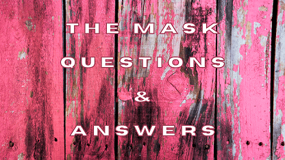 The Mask Questions & Answers