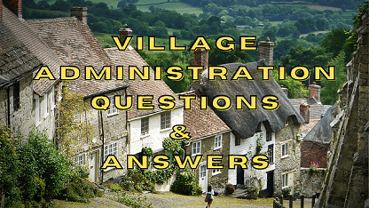 Village Administration Questions & Answers