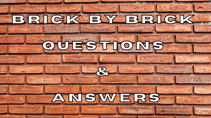 Brick by Brick Questions & Answers