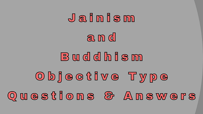 Jainism and Buddhism Objective Type Questions & Answers