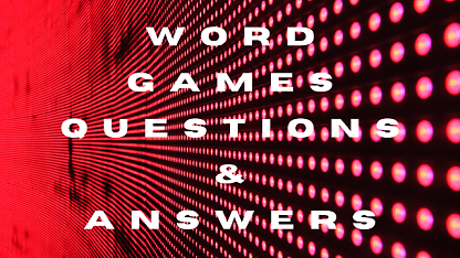 Word Games Questions & Answers
