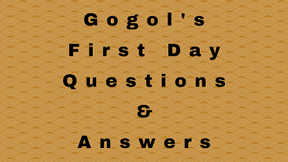 Gogol's First Day Questions & Answers
