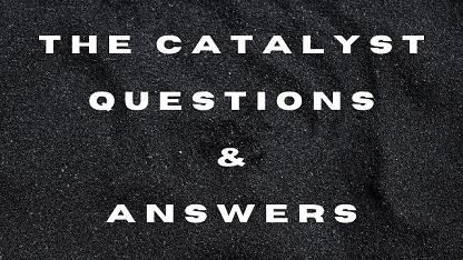 The Catalyst Questions & Answers