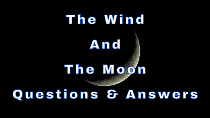 The Wind And The Moon Questions & Answers