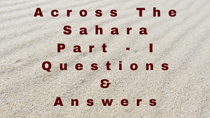 Across The Sahara Part - I Questions & Answers