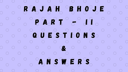 Rajah Bhoje Part - II Questions & Answers