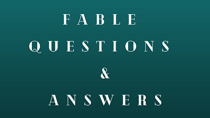 Fable Questions & Answers