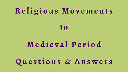Religious Movements in Medieval Period Questions & Answers