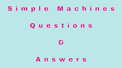 Simple Machines Questions & Answers
