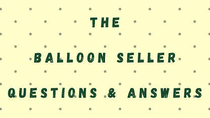 The Balloon Seller Questions & Answers