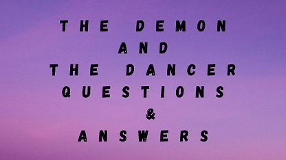 The Demon and The Dancer Questions & Answers