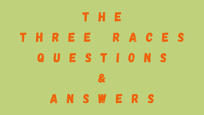 The Three Races Questions & Answers