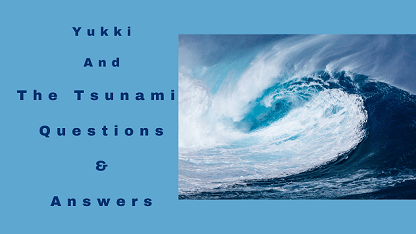 Yukki And The Tsunami Questions & Answers