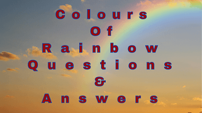 Colours Of Rainbow Questions & Answers
