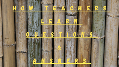 How Teachers Learn Questions & Answers