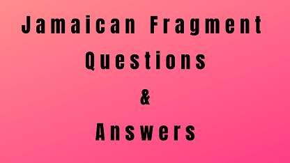 Jamaican Fragment Questions & Answers