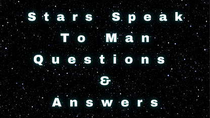 Stars Speak To Man Questions & Answers