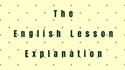 The English Lesson Explanation