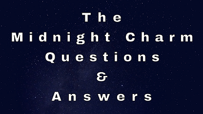 The Midnight Charm Questions & Answers