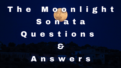 The Moonlight Sonata Questions & Answers