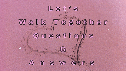 Let's Walk Together Questions & Answers