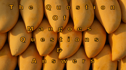 The Question Of Mangoes Questions & Answers