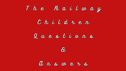 The Railway Children Questions & Answers