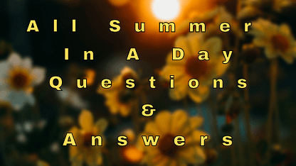All Summer In A Day Questions & Answers