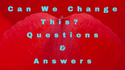 Can We Change This Questions & Answers