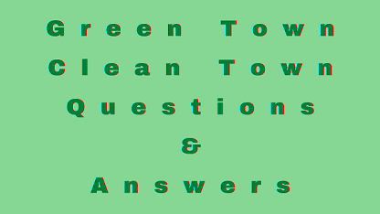 Green Town Clean Town Questions & Answers