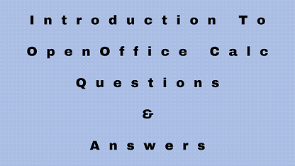 Introduction to OpenOffice Calc Questions & Answers