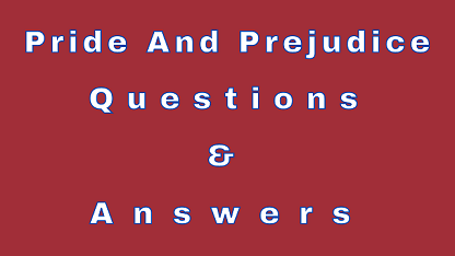 Pride and Prejudice Questions & Answers