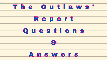 The Outlaws' Report Questions & Answers