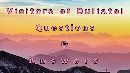 Visitors at Duliatal Questions & Answers