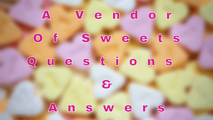 A Vendor Of Sweets Questions & Answers