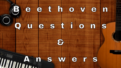 Beethoven Questions & Answers
