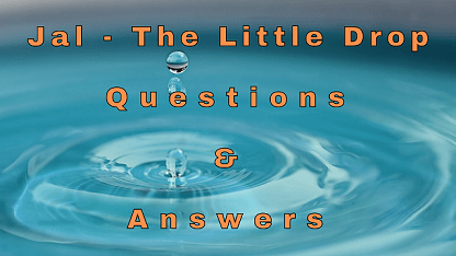 Jal The Little Drop Questions & Answers