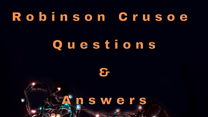 Robinson Crusoe Questions & Answers