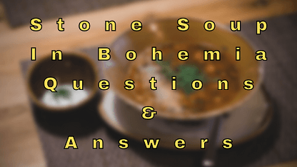 Stone Soup in Bohemia Questions & Answers